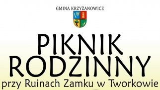Piknik Rodzinny przy Ruinach Zamku w Tworkowie - 28.08.21